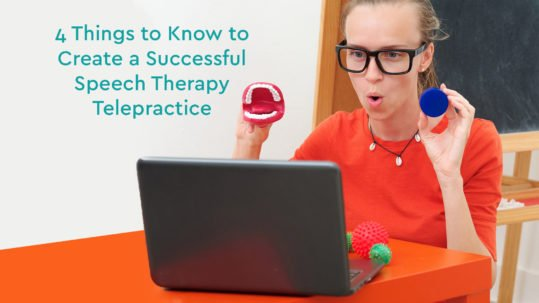 how to create a successful speech therapy telepractice
